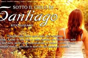 SOTTO IL CIELO DI SANTIAGO, Rita Massaro