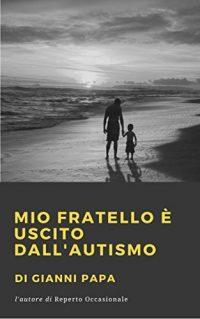 MIO FRATELLO È USCITO DALL'AUTISMO, Consigli di lettura